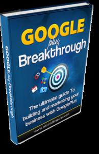 Google Plus Breakthrough